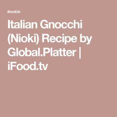 Italian Gnocchi (Nioki) Recipe by Global.Platter | iFood.tv