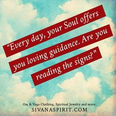 "Quote Of The Day: ""Everyday, Your Soul Offers..."""
