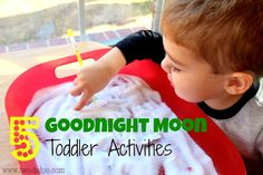 Five easy play and learning activities for toddlers based on Margaret Wise Browns' Goodnight Moon. Includes fine motor, sensory play, literacy, basic concepts.