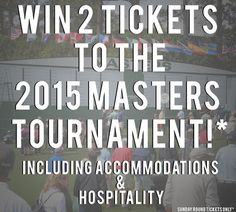 Enter to Win Two 2015 Masters® Tournament Sunday Passes, Accommodations & A Southern Hospitality Package!