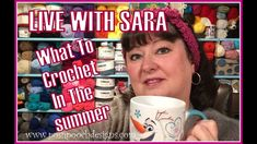 LIVE WITH SARA - What To Crochet In The Summer