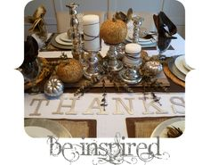 Metallic DIY Thanksgiving Tablescape, pretty, but I have no idea where you'd put the food, my table is covered from one end to the next with food on Thanksgiving!