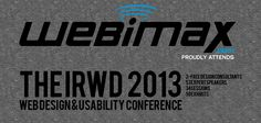 We are at the #IRWD2013 Web Design & Usability Conference in beautiful Orlando, Florida this week! The conference has an impressive line-up of sessions, speakers, workshops, consultations, and exhibits. This 3-Day event will be a great way to gain great industry information!     If you are looking to redesign your site, WebiMax can help.