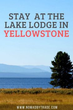 Lake Lodge Yellowstone, Us Travel, Travel Tips, American National Parks, Camping Guide, Bryce Canyon, Great Smoky Mountains, Future Travel, Plan Your Trip