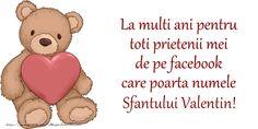 La multi ani pentru toti prietenii mei de pe facebook care poarta numele Sfantului Valentin! Happy Birthday Wishes, Winnie The Pooh, Disney Characters, Fictional Characters, Teddy Bear, Facebook, Sf, Martie, 30 August