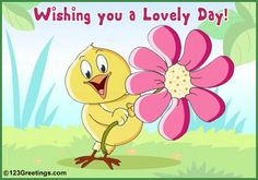 Wishing you a lovely day