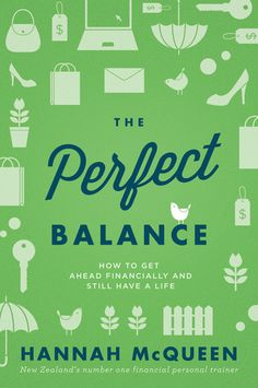 The+Perfect+Balance:+How+to+Get+Ahead+Financially+and+Still+Have+a+Life