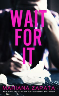 Wait for It by Mariana Zapata –out Dec. 8, 2016 (click to purchase)