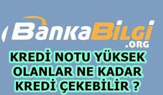 Kredi notu yüksek olanlar ne kadar kredi çekebilir ? - http://www.bankabilgi.org/kredinotu-kredicekme-415.html #kredinotu