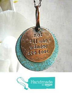 Not All Those Who Wander Are Lost Enamel Quote Necklace from La Free Boheme http://www.amazon.com/dp/B016E1MCMM/ref=hnd_sw_r_pi_dp_AN0mwb1SBNRCD #handmadeatamazon