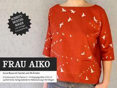 *FrauAIKO* - kurze Bluse mit Taschen SCHNITTMUSTERBOGEN mit bebilderter Nähanleitung FrauAiko ist ein Schnitt für alle, die es schlicht und modern mögen. Die Bluse sitzt locker, hat...