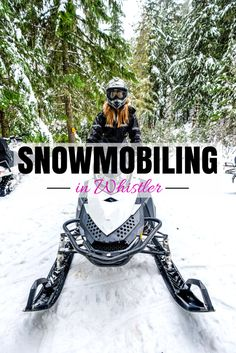 I filled my days with everything from snowboarding to dog sledding. One of my favorite experiences was getting the chance to go snowmobiling in Whistler for the first time! Even as