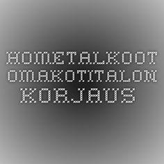 Hometalkoot     Omakotitalon korjaus