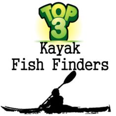 The List is Out! The 3 Best Kayak Fish Finders