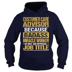 CUSTOMER CARE ADVISOR Because BADASS Miracle Worker Isn't An Official Job Title T Shirts, Hoodies. Get it here ==► https://www.sunfrog.com/LifeStyle/CUSTOMER-CARE-ADVISOR--BADASS-Navy-Blue-Hoodie.html?57074 $35.99