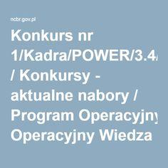 Konkurs nr 1/Kadra/POWER/3.4/2016 / Konkursy - aktualne nabory / Program Operacyjny Wiedza Edukacja Rozwój / Fundusze europejskie / NCBR