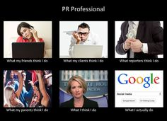 What I really do: Public Relations PR
