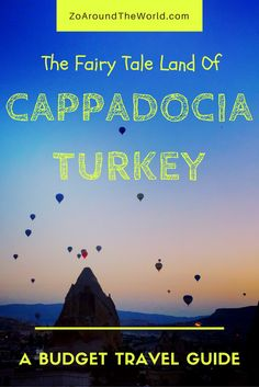 A Budget Traveller's Guide to The 'Fairy Tale' land of Cappadocia