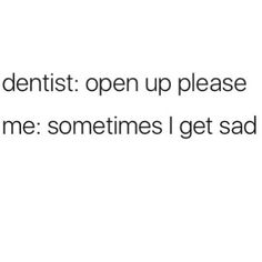 Opening Up To The Dentist