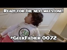 Our Little Baby is 13 Months Old (#GeekFather 0072) - YouTube