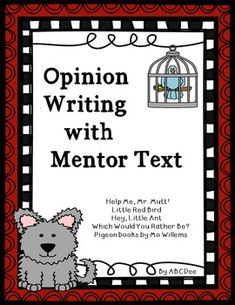 ***UPDATED***55 pages of Opinion Writing activities to accompany mentor text.