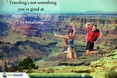 """"""" Traveling's not something you're good at. It's something you do Like breathing. """" - Gayle Foreman   