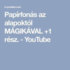 Papírfonás az alapoktól MÁGIKÁVAL +1 rész. - YouTube