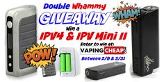 Enter to Win a IPV4 and IPV Mini II from http://VapingCheap.com