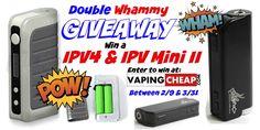 Enter to Win a IPV4 and IPV Mini II from http://VapingCheap.com