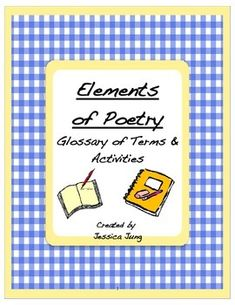 This Elements of Poetry packet contains a glossary of common poetic elements, including definitions, examples and activities. Students also learn how to use figurative language and a variety of poetry forms.Definitions/activities include: allegory, alliteration, assonance, connotation, denotation, diction, image, irony, meter, rhyme, simile, metaphor, personification, onomatopoeia, cinquain, Haiku, limerick, diamante, free verse poem, and sonnet.I hope you find this resource useful!