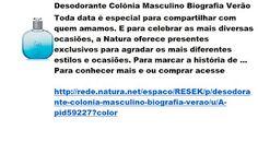 Rede Natura Espaco Resek: Desodorante Colônia Masculino Biografia Verão