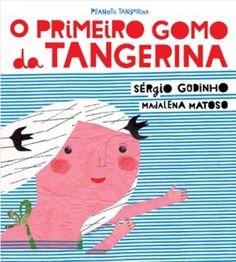 O Primeiro Gomo da Tangerina | Planeta Tangerina