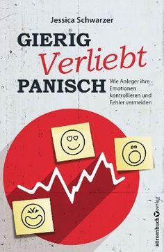 #Gierig. #Verliebt. #Panisch. - #Handelsblatt #Journalistin #JessicaSchwarzer zeigt in ihrem neuen #Buch, in welche #Psychofallen #Anleger am häufigsten tappen und mit welchen #Mitteln sie sich vor sich selbst schützen können.