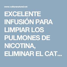 EXCELENTE INFUSIÓN PARA LIMPIAR LOS PULMONES DE NICOTINA, ELIMINAR EL CATARRO Y LA FLEMA Y COMBATIR LA GRIPE!!