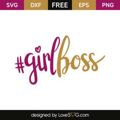 *** FREE SVG CUT FILE for Cricut, Silhouette and more *** #Girlboss
