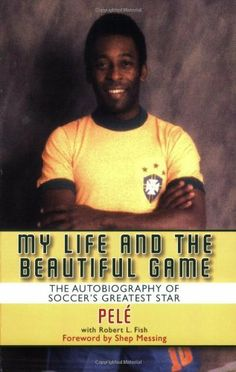 My Life and the Beautiful Game: The Autobiography of Soccer's Greatest Star by Pele, http://www.amazon.com/dp/1602391963/ref=cm_sw_r_pi_dp_fjwbqb1153V2R