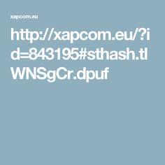 http://xapcom.eu/?id=843195#sthash.tlWNSgCr.dpuf