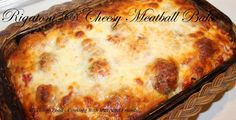 Cooking With Mary and Friends: Rigatoni and Cheesy Meatball Bake