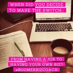 When did you decide to make the switch from having a job to having your own biz? ‪#‎mlm‬ ‪#‎BoomerBizCoach‬ http://www.melodieannwhiteley.com/