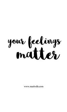 Don't ever let ANYONE diminish your feelings. Ever.