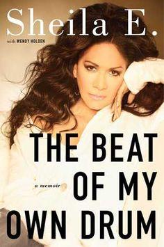 The Beat of My Own Drum: A Memoir by Sheila E.