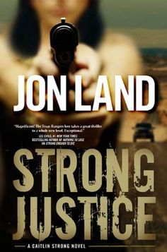 Amazon.com: Strong Justice: A Caitlin Strong Novel (Caitlin Strong Novels) eBook: Jon Land: Kindle Store
