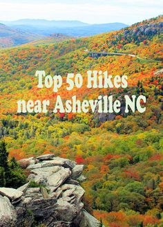 See the Top 50 Hikes for all fitness levels near Asheville NC in the mountains