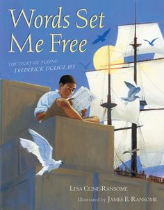 """Words Set Me Free: The Story of Young Frederick Douglass """".""""This picture book biography chronicles the youth of Frederick Douglass, one of the most prominent African American figures in American history. African American Heroes, American Girl, Frederick Douglass, Set Me Free, Black History Month, Read Aloud, Childrens Books, Kid Books, Just For You"""