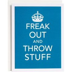 Freak Out And Throw Stuff Humor Card
