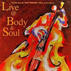 Live @ Body & Soul / 宇川彩子