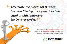 """""""Accelerate the process of Business Decision Making, turn your data into insights with Intransure Big Data Analytics"""" Drop a mail at contact@intransure.com or call us at +1 929 800 4058 and let us tell you how we can add value to your business."""