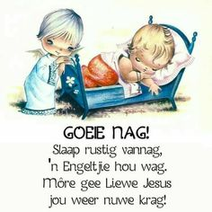 Slaap rustig vannag, 'n Engeltjie hou wag. Good Night Greetings, Good Night Wishes, Good Night Sweet Dreams, Good Night Quotes, Day Wishes, Bible Quotes, Qoutes, Lekker Dag, Baby Boy Knitting Patterns