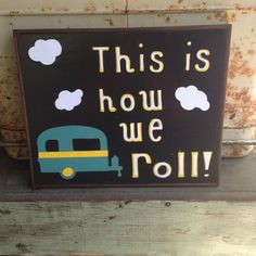 This Is How We Roll  handmade sign with coffee by WellHungDesigns