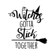 halloween quotes Silhouette Design Store - View Design witches gotta stick together Halloween Vinyl, Halloween Silhouettes, Halloween Quotes, Halloween Signs, Halloween Projects, Halloween Tattoo, Halloween Cards, Holidays Halloween, Halloween Fun